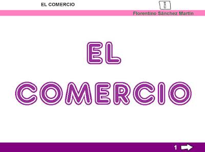 http://ceiploreto.es/sugerencias/cplosangeles.juntaextremadura.net/web/curso_3/sociales_3/comercio_3/comercio_3.html