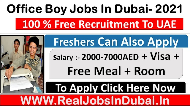 Office Boy Jobs In Dubai  UAE 2021
