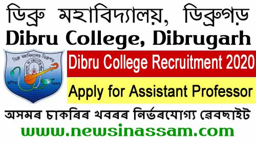 Dibru College Recruitment 2020