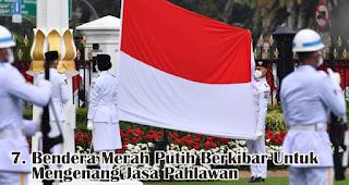 Bendera Merah Putih Berkibar Untuk Mengenang Jasa Pahlawan merupakan salah satu fakta sejarah menarik bendera Indonesia