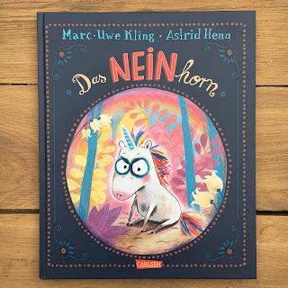 Titel: Das NEINhorn Autor: Marc-Uwe Kling Illustrationen: Astrid Henn Verlag: Carlsen Rezension: Kinderbuchblog Familienbücherei