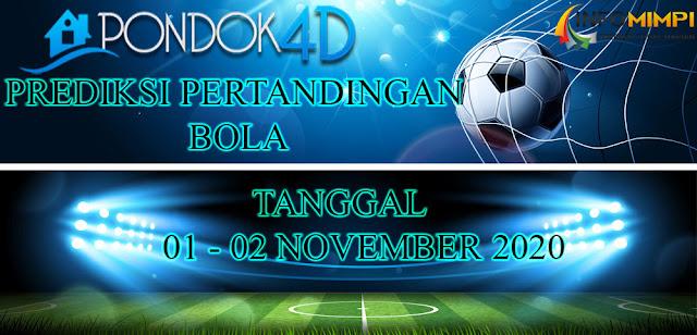 PREDIKSI PERTANDINGAN BOLA 01 – 02 NOVEMBER 2020