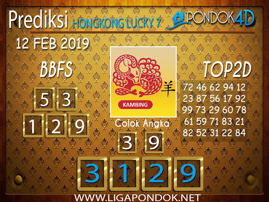 Prediksi Togel HONGKONG LUCKY7 PONDOK4D 12 FEBRUARI 2019