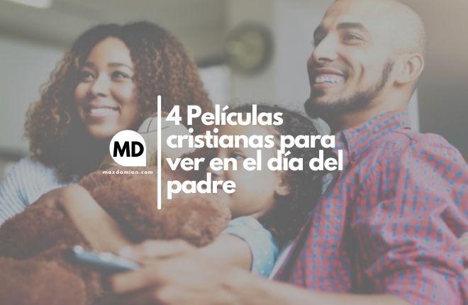 Películas cristianas para el día del padre