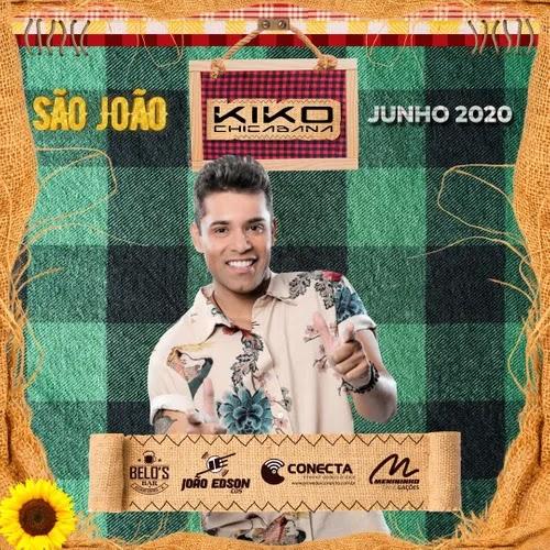 Kiko Chicabana - Arrasta-Pé da Chica - Junho - 2020