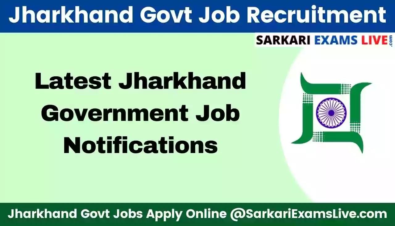 Latest Govt Job Recruitment Notification in Jharkhand 2021