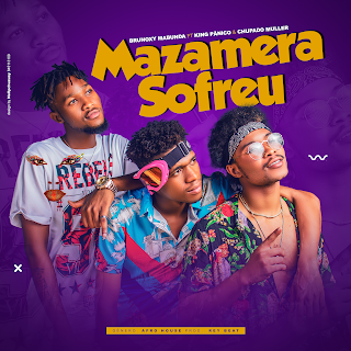 Brunoxy Mabunda – Mazamera Sofreu (feat. King Panico & Chupa ( 2019 ) [DOWNLOAD]