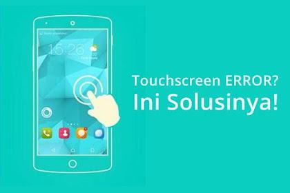 Cara Mudah Mengatasi Touchscreen Error di Android