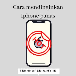 Cara Mendinginkan Iphone yang Cepat Panas