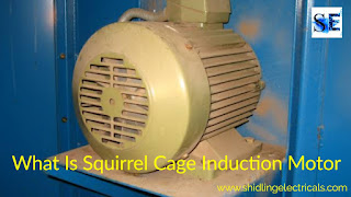 What Is Squirrel Cage Induction Motor