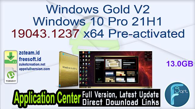 Windows Gold V2 Windows 10 Pro 21H1 19043.1237 x64 Pre-activated