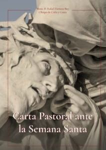 Carta Pastoral del Obispo de Cádiz y Ceuta, Rafael Zornoza Boy, ante la próxima Semana Santa