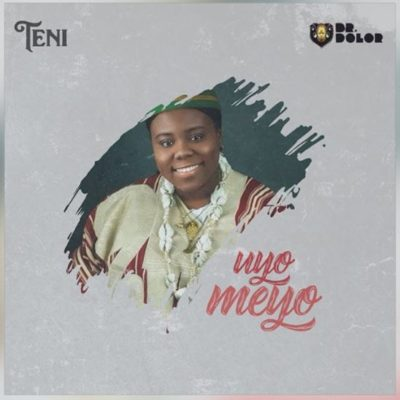 DOWNLOAD MUSIC: Teni - Uyo Meyo