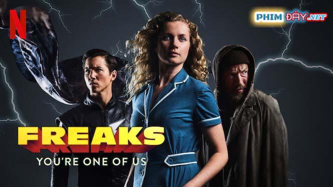 Dị Năng: Trong Mỗi Chúng Ta - Freaks - You're One of Us (2020)