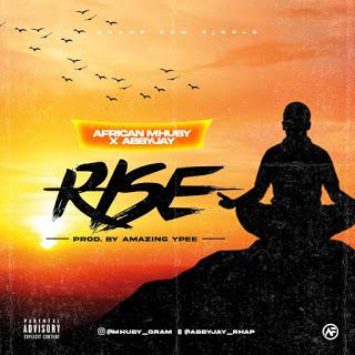 MUSIC: African Mhuby X Abby Jay - Rise