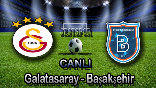 Galatasaray - Başakşehir Jestspor izle