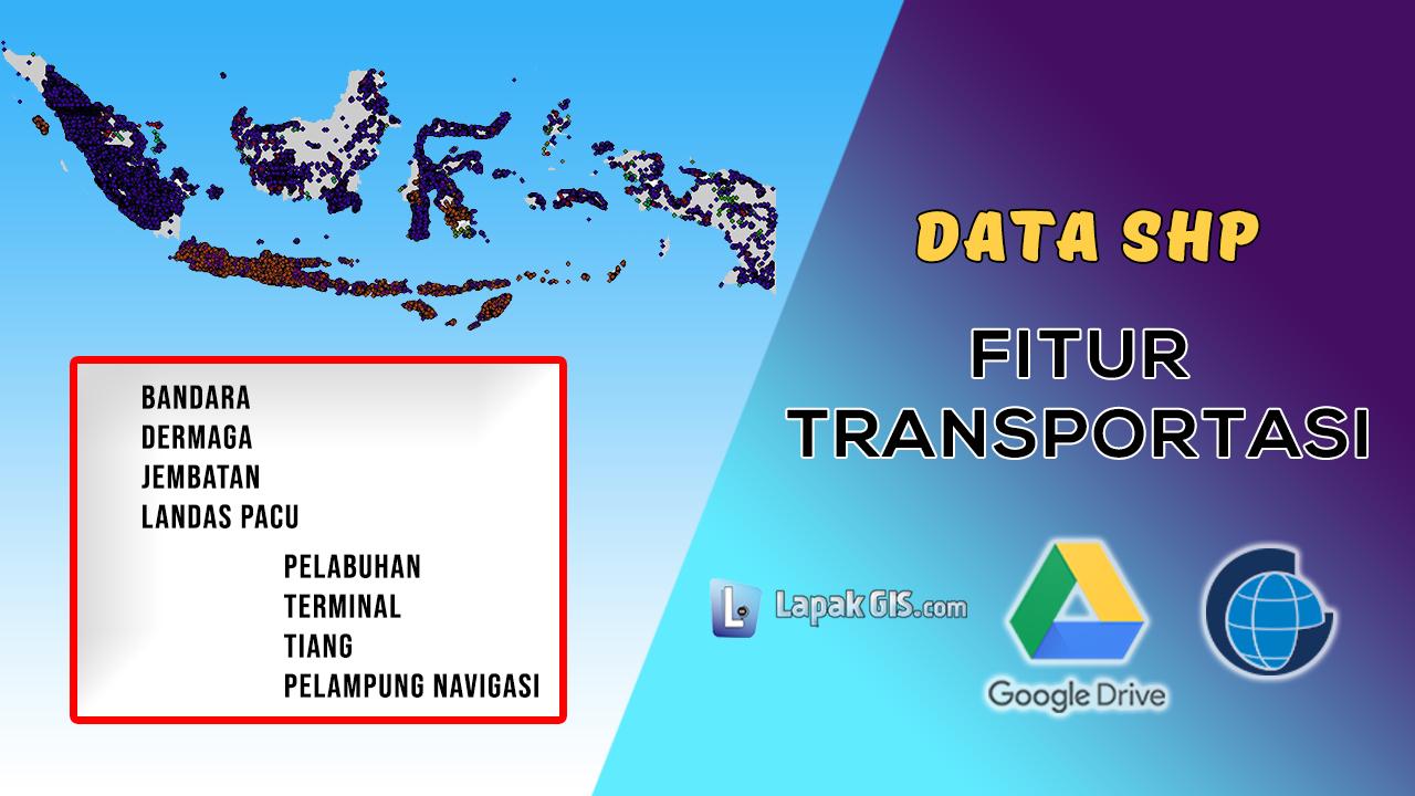 Data SHP Fitur Transportasi Seluruh Indonesia