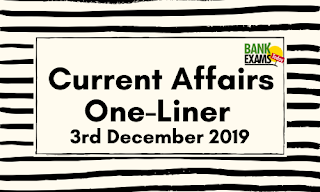 Current Affairs One-Liner: 3rd December 2019
