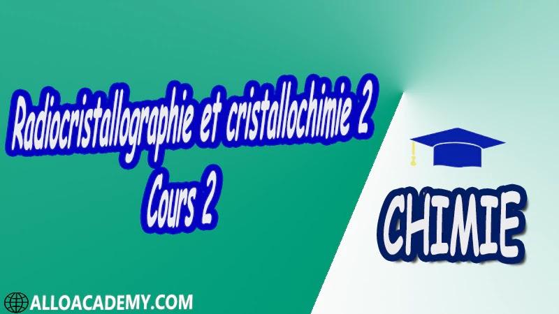 Radiocristallographie et cristallochimie 2 - Cours 2 pdf