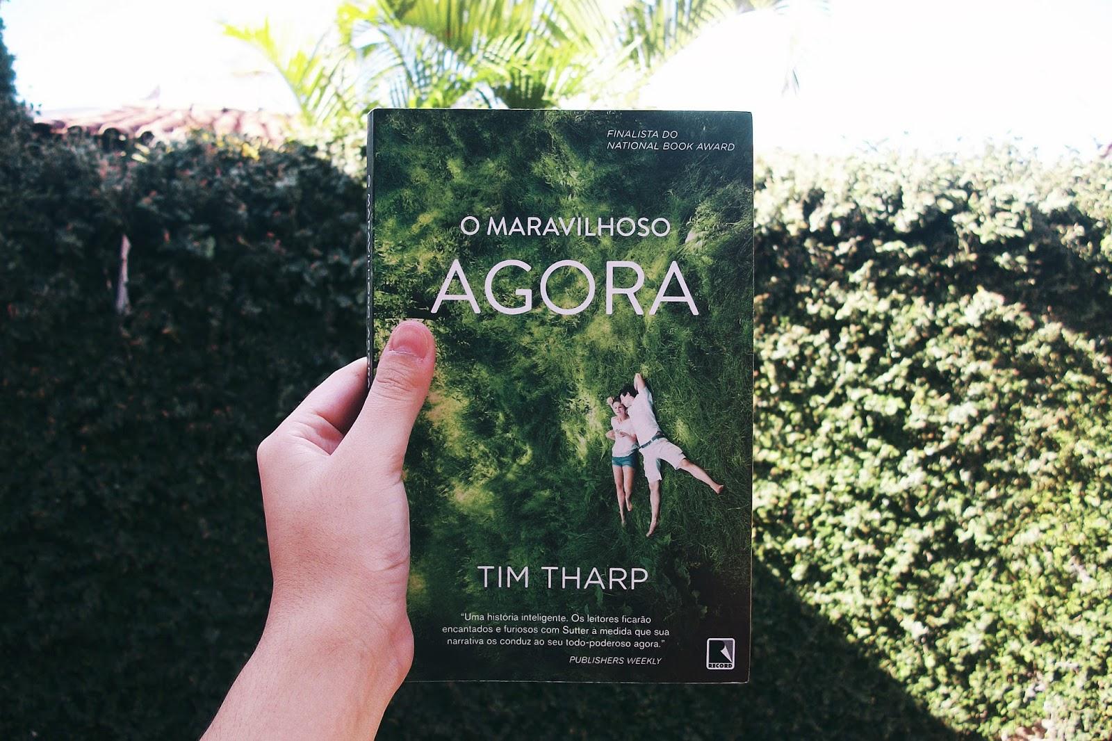 O Maravilhoso Agora, de Tim Tharp (#30)