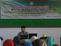Pembekalan Implementasi Kurikulum 2013 oleh K3M MTs Se Kabupaten Tegal