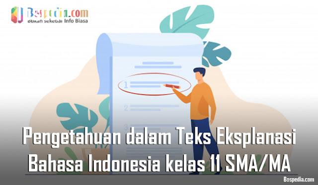Materi Pengetahuan dalam Teks Eksplanasi Mapel Bahasa Indonesia kelas 11 SMA/MA
