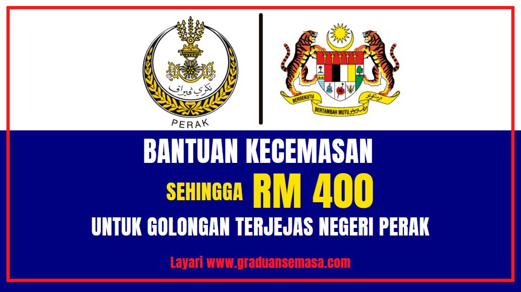 Bantuan Kecemasan Sehingga RM400 Untuk Golongan Terjejas Negeri Perak