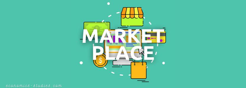 Pengertian Market Place Lengkap Plus Contoh Market Place di Indonesia
