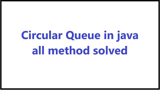 circular queue in java using array