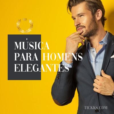 Música chic para homens elegantes