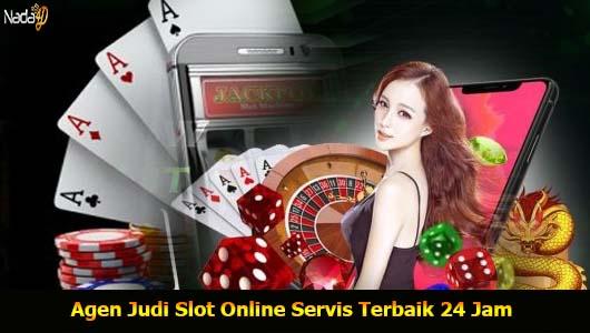 Agen Judi Slot Online Servis Terbaik 24 Jam