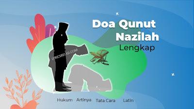 Doa qunut nazilah lengkap beserta text arab, latin dan artinya