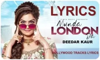 munda-london-da-lyrics-deedar-kaur