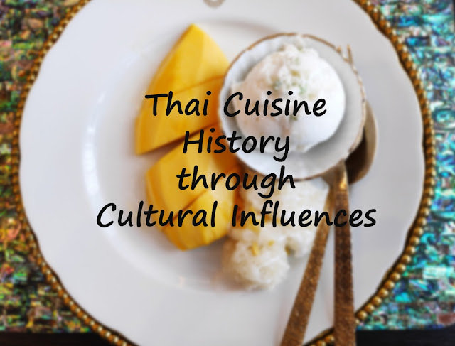 Thai Cuisine History through Cultural Influences
