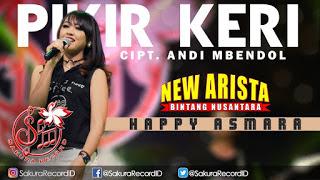 Happy Asmara - Pikir Keri (New Arista) Mp3