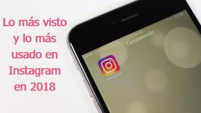 lo-mas-visto-lo-mas-usado-en-instagram-en-2018