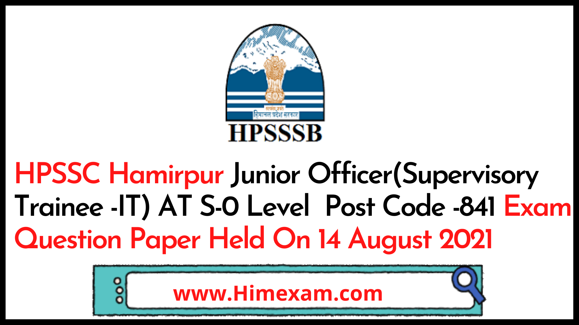 HPSSC Hamirpur Junior Officer(Supervisory Trainee -IT) AT S-0 Level  Post Code -841 Exam Question Paper Held On 14 August 2021