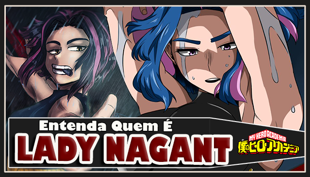 Entenda Quem é LADY NAGANT -  Boku no Hero Academia