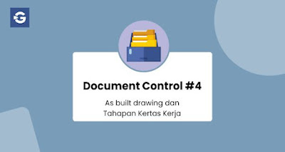 Document Control 4-As built drawing dan Tahapan Kertas Kerja