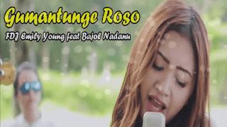 Lirik Lagu FDJ Emily Young - Gemantunge Roso