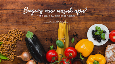 Resep Masakan Rinaresep.com, Inspirasi resep menu makanan Lengkap untuk Pemula
