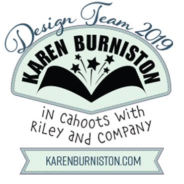 PROUD MEMBER OF KAREN BURNISTON'S 2019 DESIGN TEAM