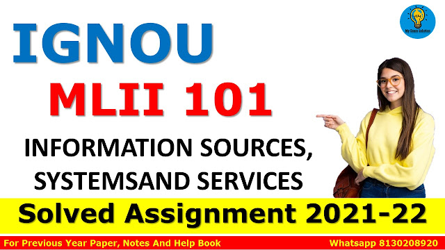 MLII 101 INFORMATION SOURCES, SYSTEMSAND SERVICES Solved Assignment 2021-22