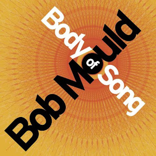 Bob Mould's Body of Song