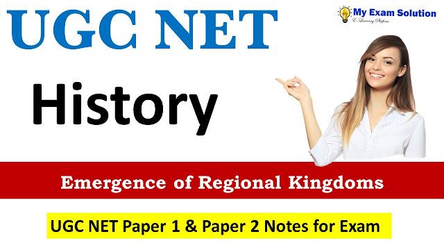 Emergence of Regional Kingdoms UGC NET