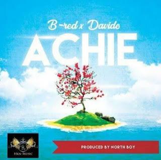 B-Red ft. Davido - Achie
