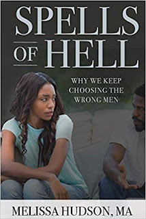 Spells of Hell: Why We Keep Choosing The Wrong Men - Christian / Relationship book promotion Melissa Hudson