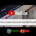 How to create a youtube channel ? কিভাবে ইউটিউব চ্যানেল তৈরি করবেন? ( Full Tutorial)