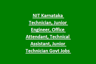 NIT Karnataka Technician, Junior Engineer, Office Attendant, Technical Assistant, Junior Technician Govt Jobs Recruitment 2019