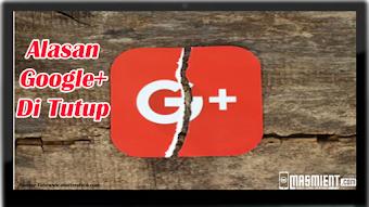 Google+ Di Tutup, Berikut Alasan yang Membuat Banyak Pengguna Penasaran